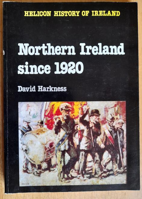 Harkness, David -  Northern Ireland Since 1920 - ( Helicon History of Ireland Series - PB - 1983 )