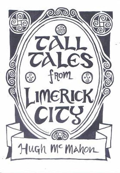 McMahon, Hugh - Tall Tales From Limerick City - PB - 2017