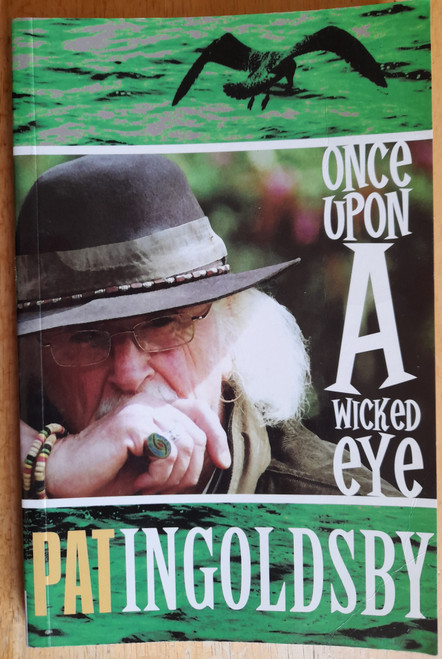 Ingoldsby, Pat - Once Upon A Wicked Eye - PB - Poetry -2008 - SIGNED