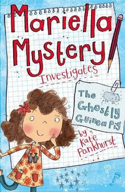 Pankhurst, Kate / Mariella Mystery: The Ghostly Guinea Pig : Book 1