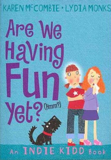 McCombie, Karen / Indie Kidd: Are We Having Fun Yet?