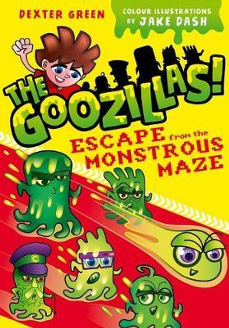 Green, Dexter / The Goozillas!: Escape from the Monstrous Maze