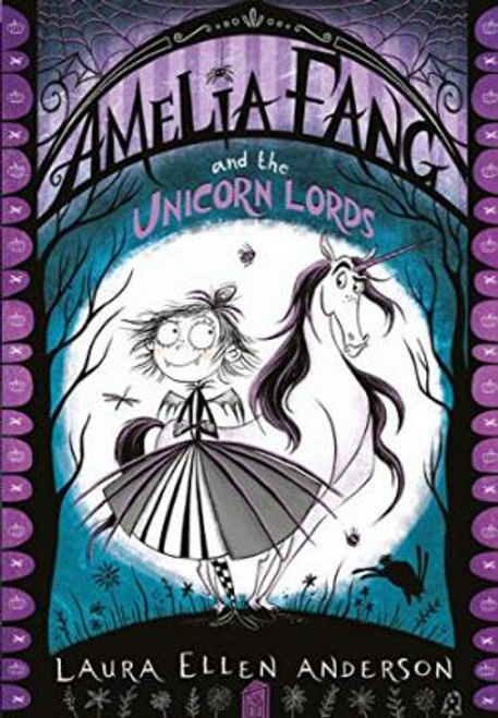 Anderson, Laura Ellen / Amelia Fang and the Unicorn Lords