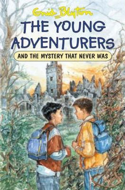 Blyton, Enid / The Young Adventurers and the Mystery That Never Was