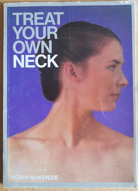 McKenzie, Robin - Treat Your Own Neck - PB - 1983