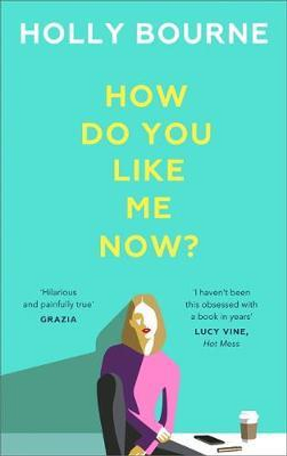 Bourne, Holly / How Do You Like Me Now? (Large Paperback)