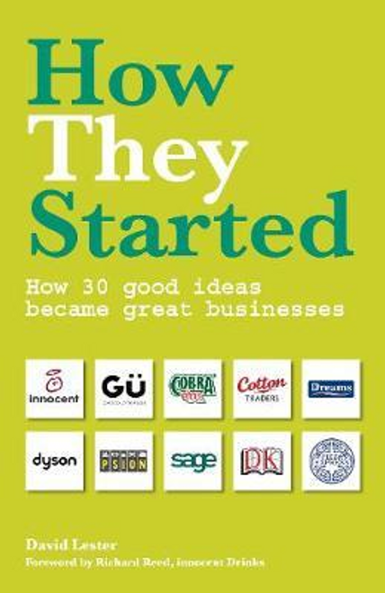 Lester, David / How They Started : How 30 Good Ideas Became Great Businesses (Large Paperback)