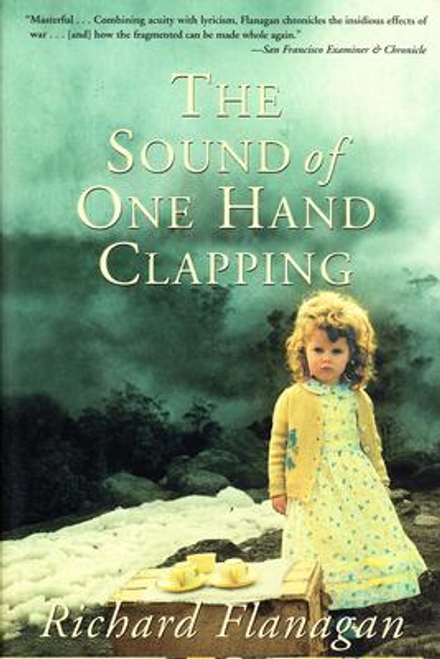 Flanagan, Richard / The Sound of One Hand Clapping (Large Paperback)