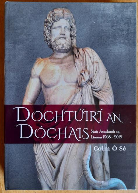 Ó Sé, Colm - Dochtúirí an Dóchais : Stair Acadamh na Lianna 1968-2018 - HB - As Gaeilge