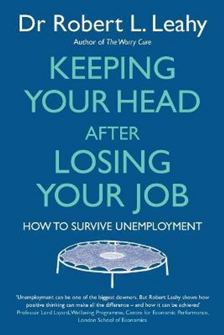 Leahy, Robert L. / Keeping Your Head After Losing Your Job (Large Paperback)