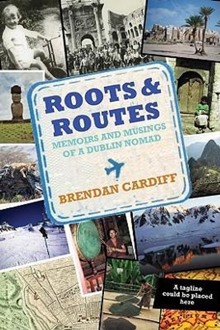 Cardiff, Brendan / Roots and Routes (Large Paperback)