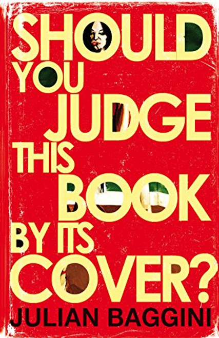 Baggini, Julian / Should You Judge This Book by Its Cover?: 100 Fresh Takes on Familiar Sayings and Quotations (Large Paperback)