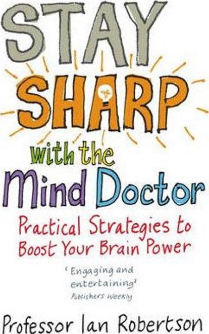 Robertson, Ian / Stay Sharp With The Mind Doctor (Large Paperback)