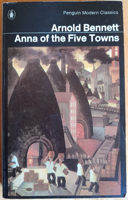 Bennett, Arnold - Anna of the Five Towns - Vintage Penguin Classics PB ( 1971 ) - oRIGINALLY 1902