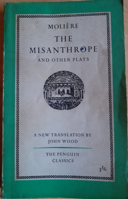 Moliere / The Misanthrope & Other Plays ( Vintage Penguin Classics PB - 1959  - The Misanthrope, Tartuffe ( The Imposter) ,  The Sicilian, A Doctor In Spite of Himself, The Imaginary Invalid - L59