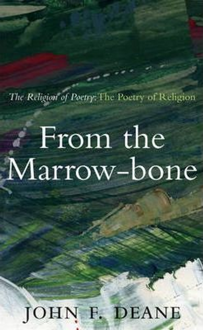 Deane, John F. / From the Marrow-Bone (Large Paperback)