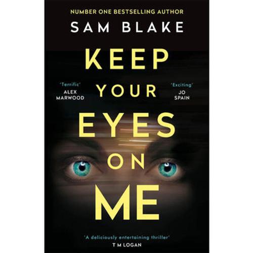 Blake, Sam - Keep Your Eyes on Me - PB - BRAND NEW