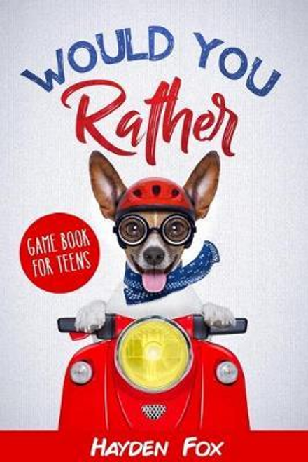 Fox, Hayden / Would You Rather for Teens (Large Paperback)