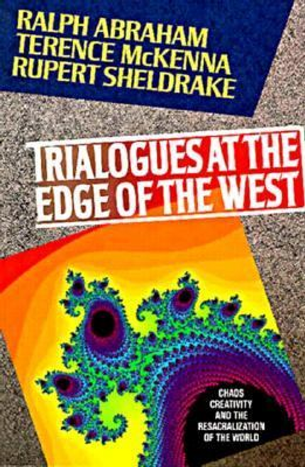 Abraham, Ralph / Trialogues at the Edge of the West (Large Paperback)