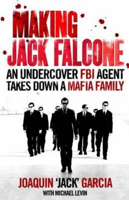 Garcia, Joaquin Jack / Making Jack Falcone (Large Paperback)