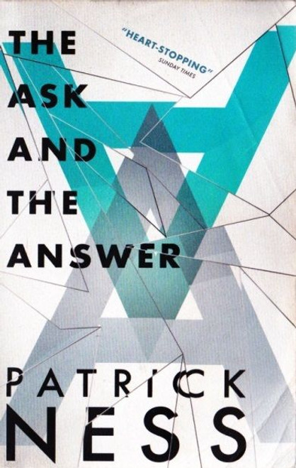 Ness, Patrick / The Ask and the Answer ( Chaos Walking Trilogy : Book 2 )
