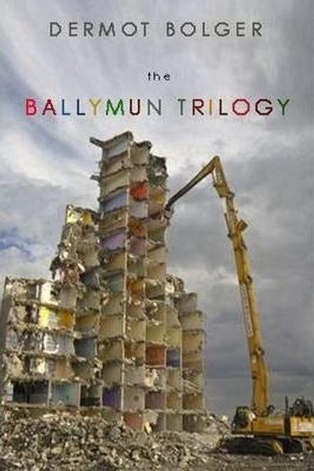 Bolger, Dermot / The Ballymun Trilogy (Large Paperback)