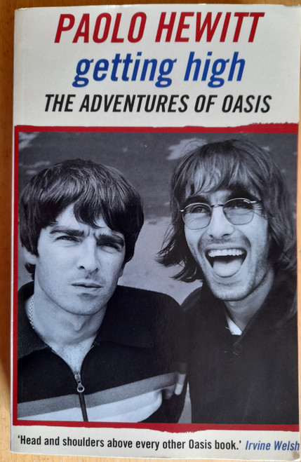 Hewitt, Paolo - Getting High : The Adventures of Oasis - PB  ( 2016 - Originally 1997)
