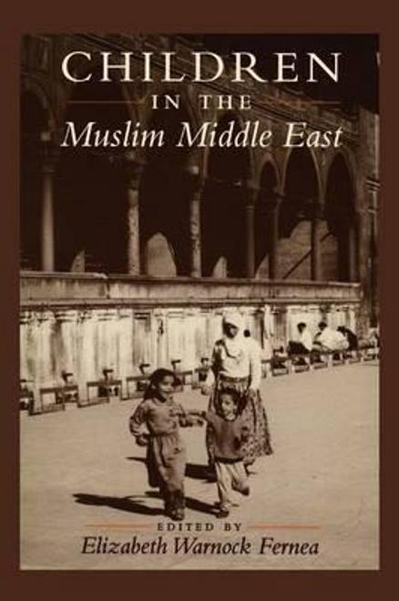 Fernea, Elizabeth Warnock / Children in the Muslim Middle East (Large Paperback)