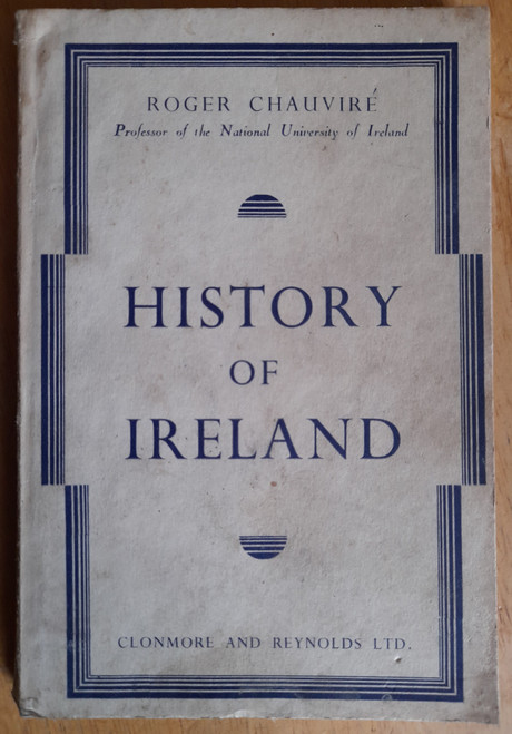 Chauviré, Roger - History of Ireland ( Translated by the Earl of Wicklow) - Vintage PB  - 1952