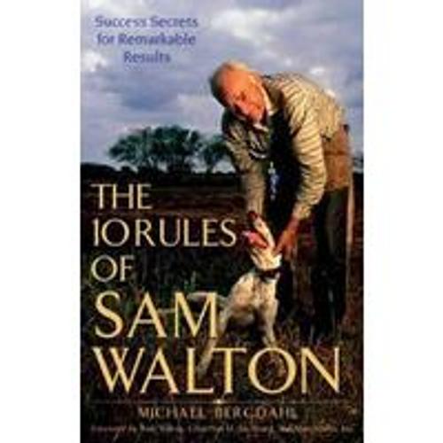 Bergdahl, Michael / The 10 Rules of Sam Walton : Success Secrets for Remarkable Results (Large Paperback)