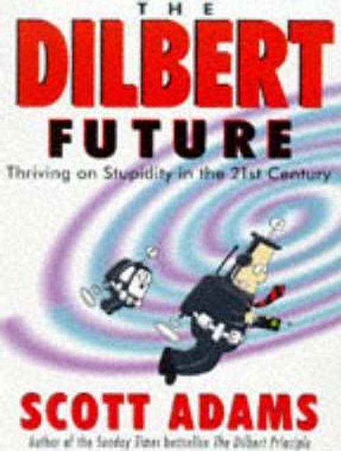 Adams, Scott / The Dilbert Future (Large Paperback)