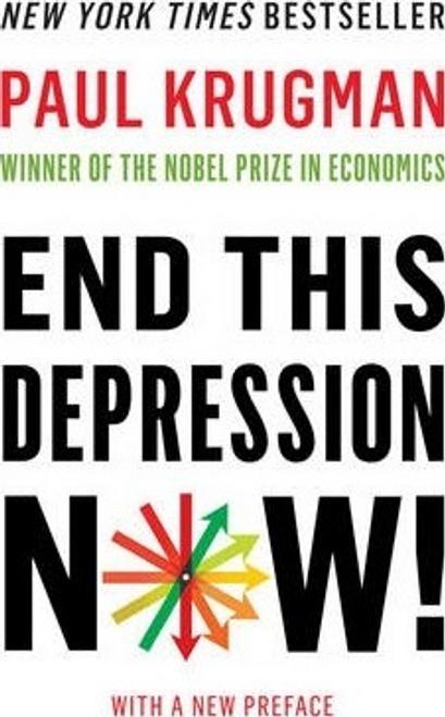 Krugman, Paul / End This Depression Now! (Large Paperback)