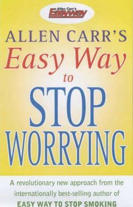 Carr, Allen / Easy Way to Stop Worrying (Large Paperback)
