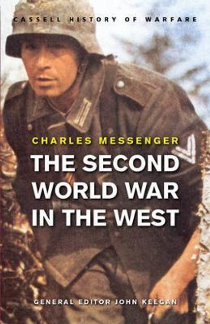 Messenger, Charles / The Second World War in the West