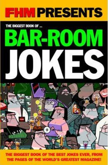 FHM Presents: The Biggest Book of Bar-Room Jokes