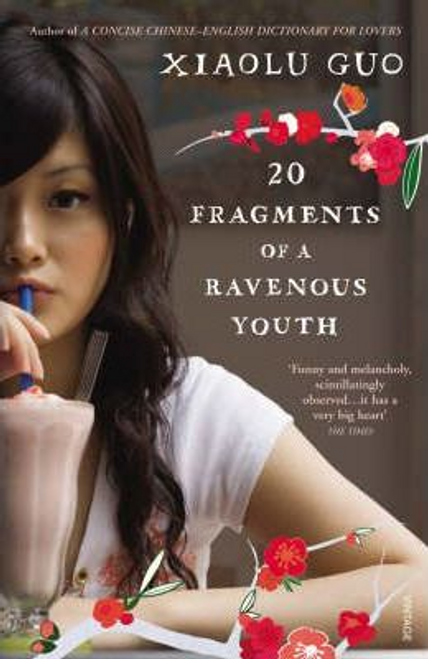 Guo, Xiaolu / 20 Fragments of a Ravenous Youth