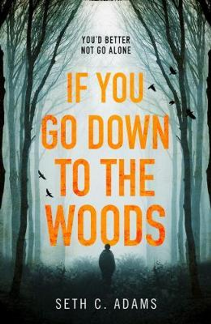 Adams, Seth C. / If You Go Down to the Woods