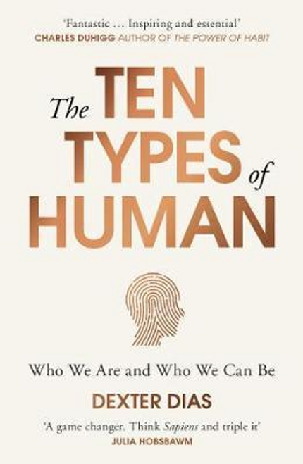 Dias, Dexter / The Ten Types of Human : Who We Are and Who We Can Be