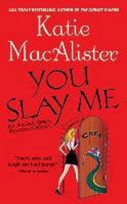 Macalister, Katie / You Slay Me