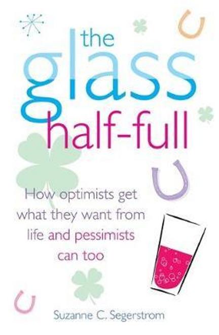 Segerstrom, Suzanne C. / The Glass Half Full