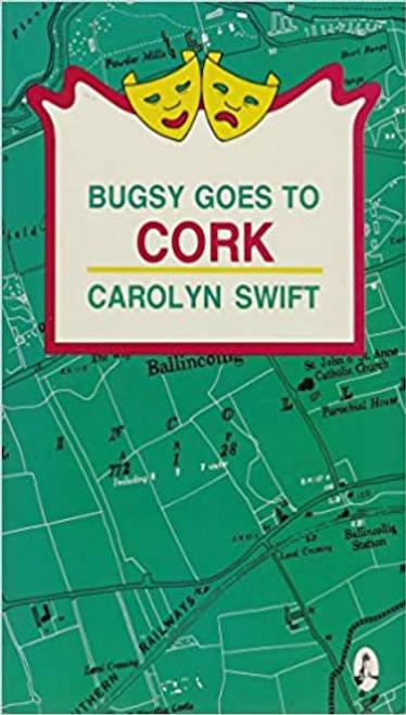 Swift, Carolyn / Bugsy Goes to Cork
