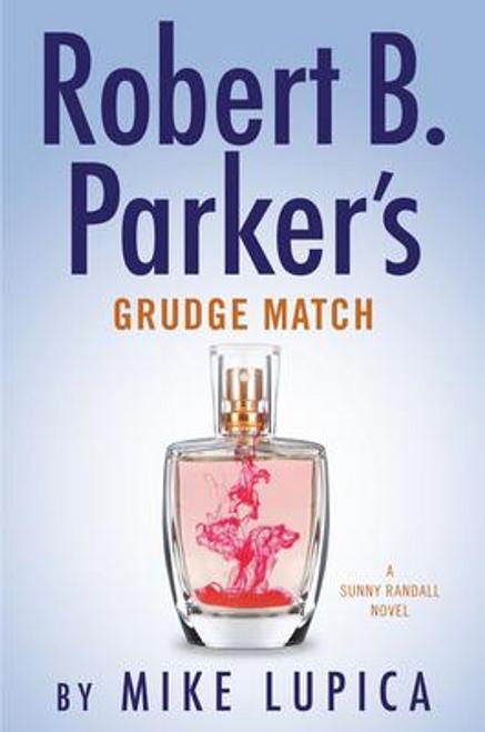 Lupica, Mike / Robert B. Parker's Grudge Match (Hardback)
