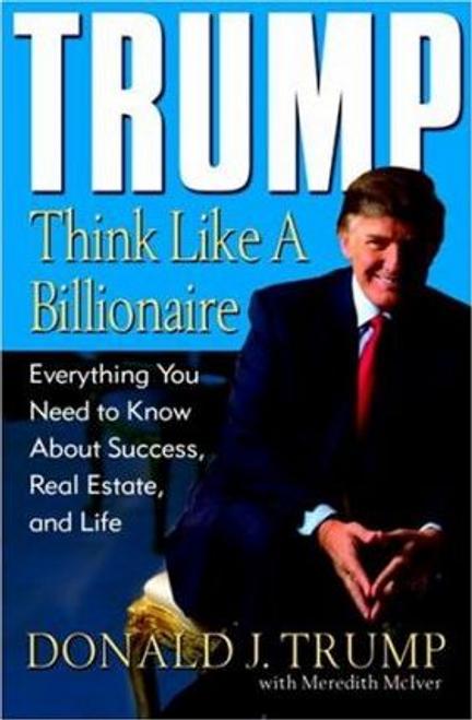 Trump, Donald J. / Trump : Think Like a Billionaire (Hardback)