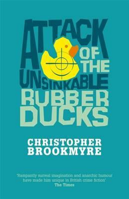 Brookmyre, Christopher / Attack of the Unsinkable Rubber Ducks (Hardback)