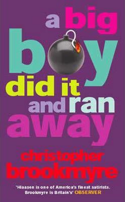 Brookmyre, Christopher / A Big Boy Did it and Ran Away (Hardback)