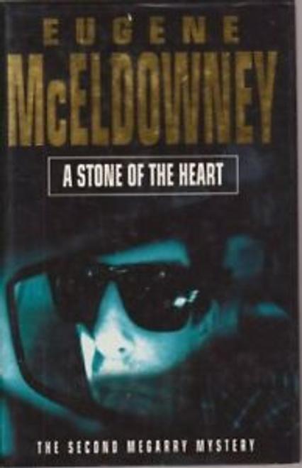 McEldowney, Eugene / A Stone of the Heart (Hardback)