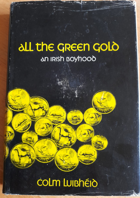 Luibhéad, Colm - All the Green Gold : An Irish Boyhood - HB -1970