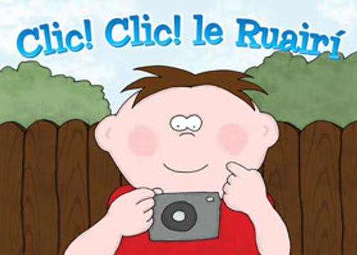 Ó Raghallaigh, Colmán - Clic! Clic! le Ruairí - PB - As Gaeilge - Large Format