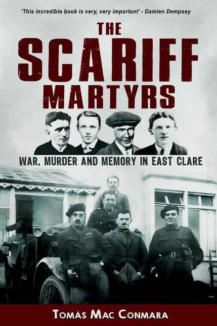 Mac Conmara, Tomás - The Scariff Martyrs : War Murder and Memory in East Clare - PB - 2021 - BRAND NEW