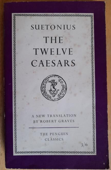 Suetonius, - The Twelve Caesars ( Translated by Robert Graves ) - Vintage Penguin Classics Edition - 1957 - L72